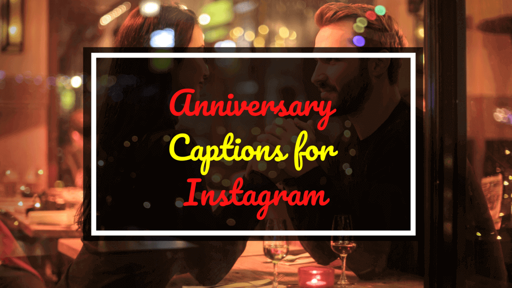 Anniversary captions for instagram