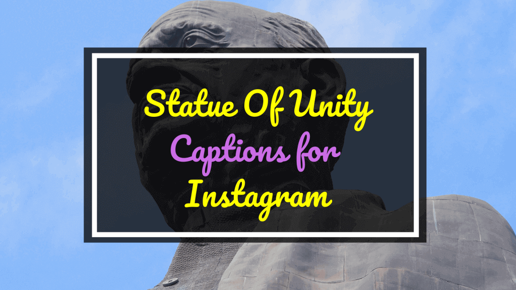 Statue of Unity Captions for Instagram