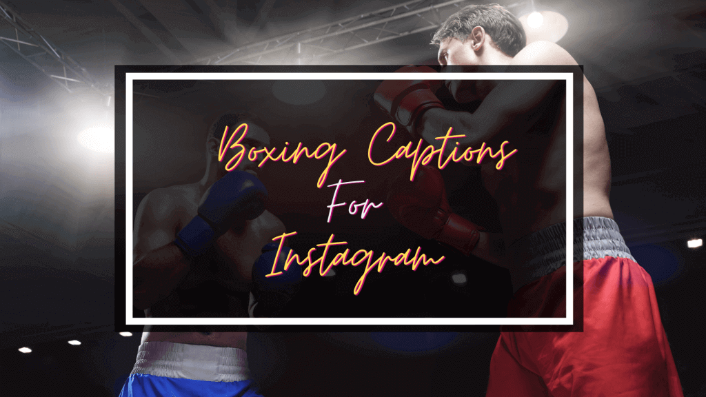 Boxing Captions for Instagram