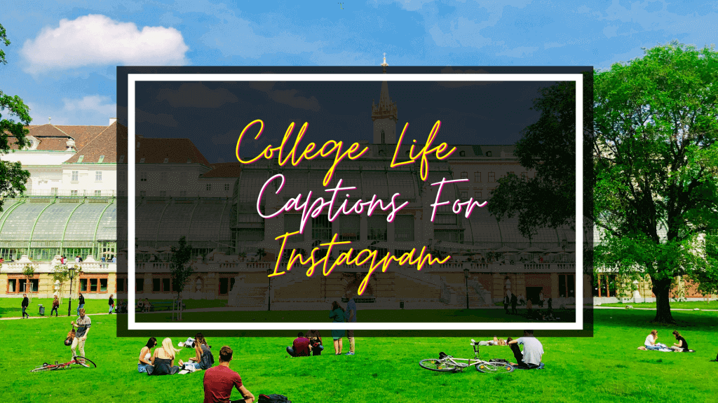 College Life Captions for Instagram
