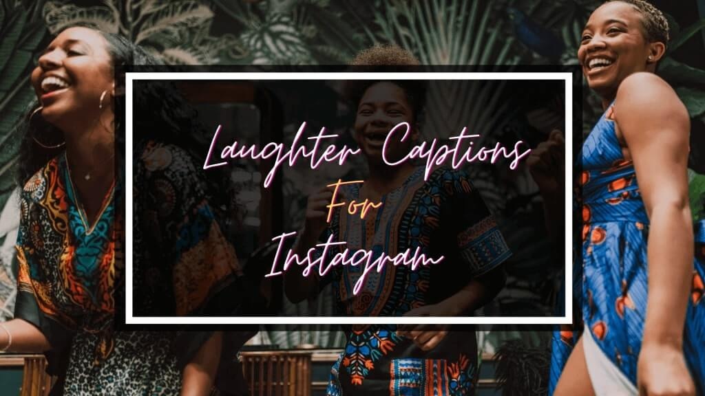Laughter Captions for Instagram