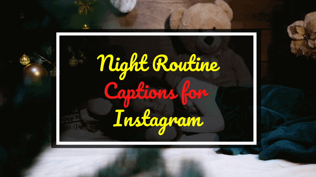 Night Routine Captions for Instagram