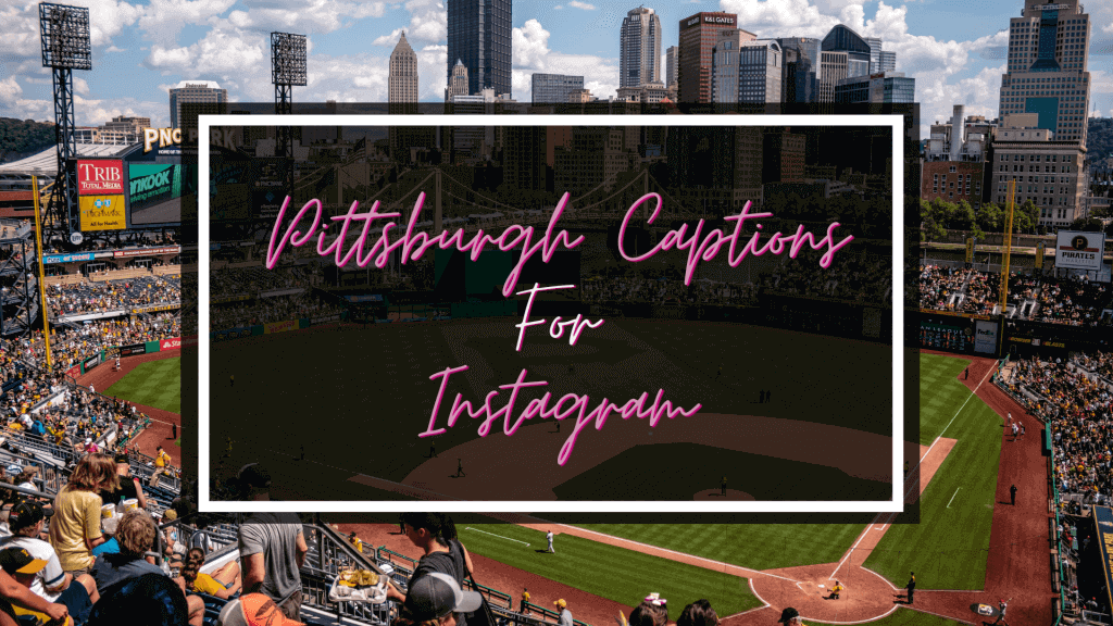 Pittsburgh Captions for Instagram