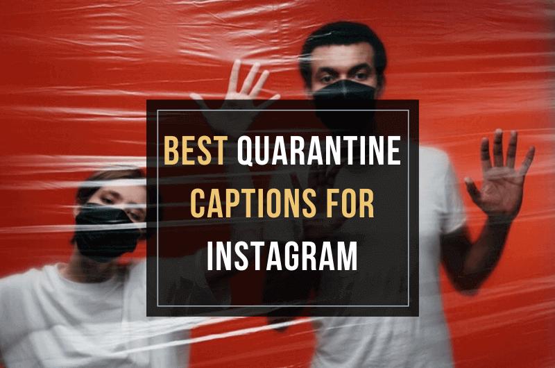 Quarantine Captions for Instagram