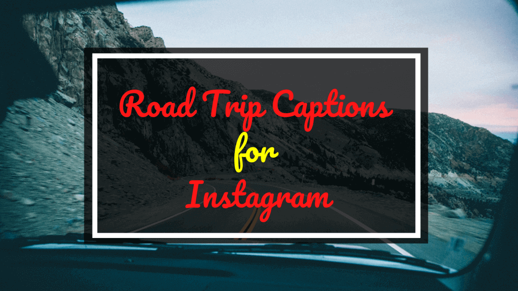 Road Trip Captions for Instagram
