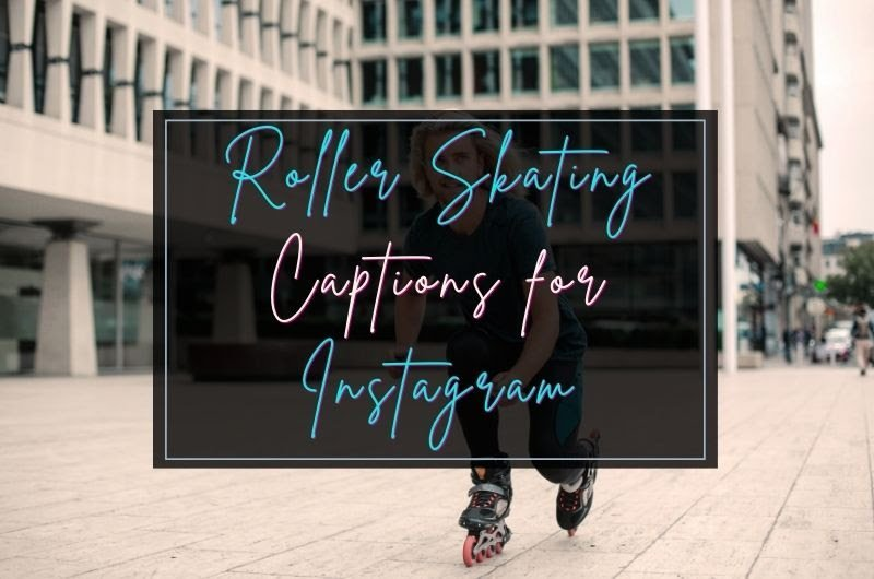 Roller Skating Captions And Quotes For Instagram