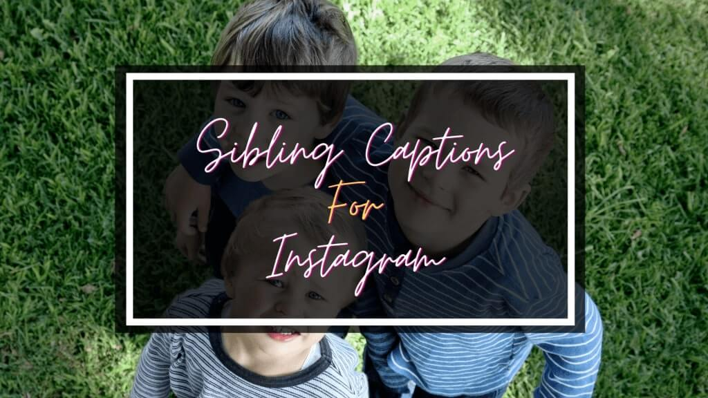 Sibling Captions for Instagram