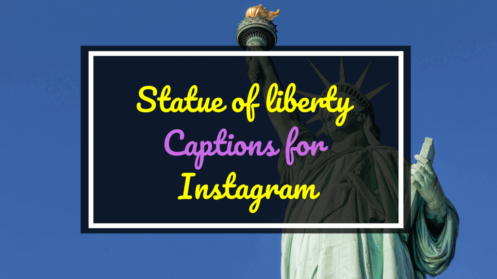 Statue Of Liberty Captions for Instagram