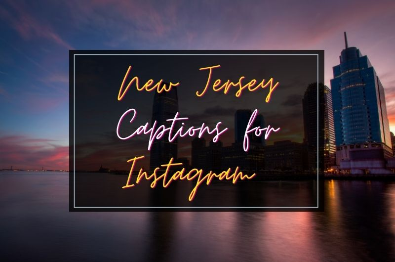 New Jersey Captions For Instagram