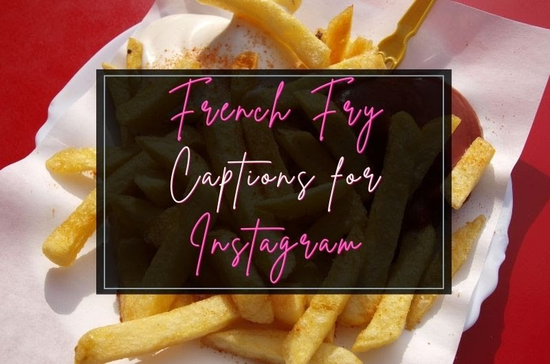 French Fry Caption for Instagram
