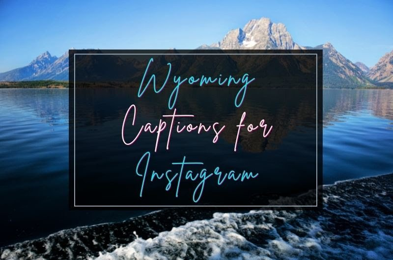 Wyoming Captions For Instagram